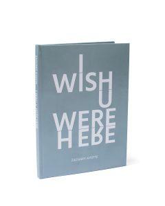 I Wish U Were Here