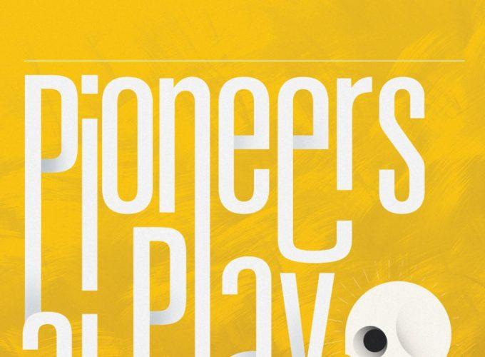 Pioneers at Play