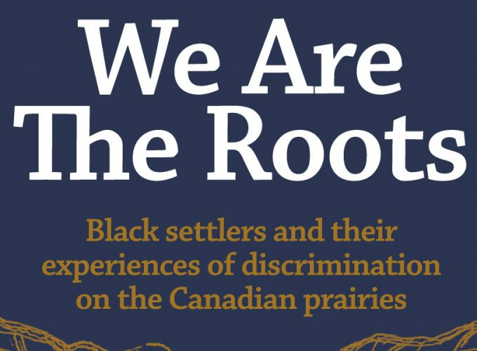 Telling Alberta's Black Settler's Experience: We Are The Roots